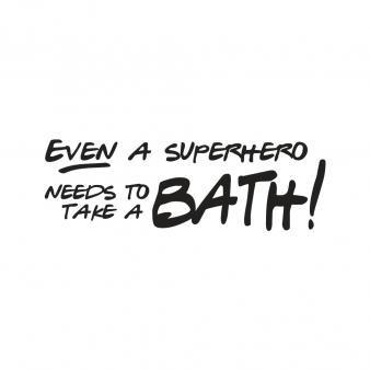 Stempel, aus Holz, 3x7 cm, Even a superhero needs to take a bath